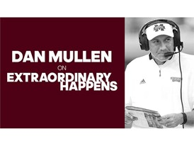 Ep. 19: Dan Mullen on Extraordinary Happens