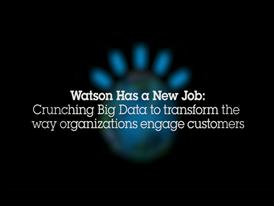 IBM's Watson Has A New Job - Watson Engagement Advisor