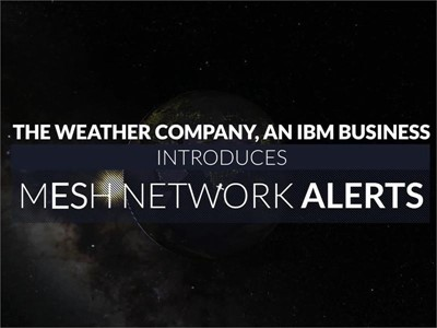 Mesh Network Alerts from IBM and The Weather Company offer weather notifications without Internet or cell connections