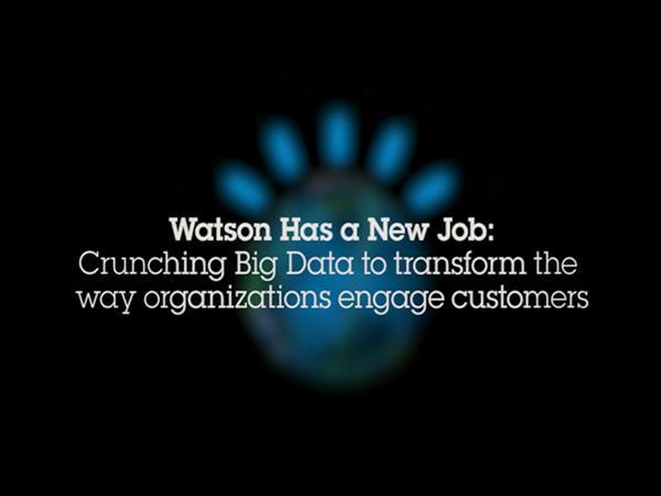 IBM's Watson Has A New Job - Watson Engagement Advisor