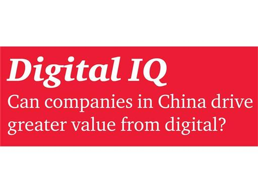 Digital IQ -- Can companies in China drive greater value from digital?