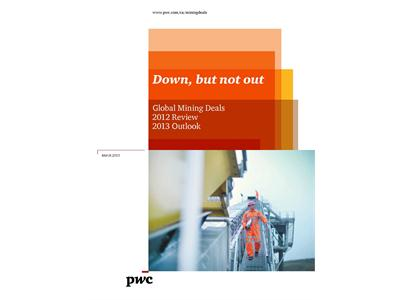 Down, But Not Out. Global Mining Deals: 2012 Review, 2013 Outlook