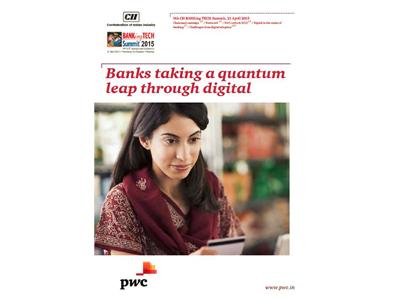 Digital platforms will impact the entire ecosystem of the banking industry: CII PwC India study