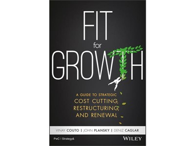 PwC's Strategy& Introduces New Book 'Fit for Growth: A Guide to Strategic Cost Cutting, Restructuring, and Renewal'