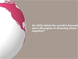5. Do CEOs think the world is becoming more divergent or drawing closer together?