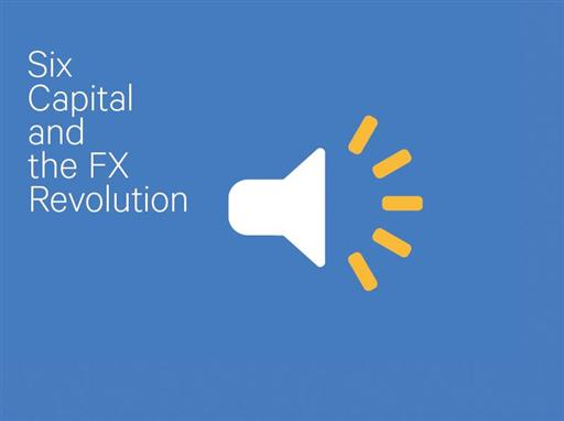 Six Capital and the Forex Revolution
