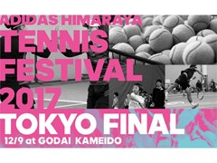 ADIDAS HIMARAYA TENNIS FESTIVAL 2017 TOKYO FINAL開催