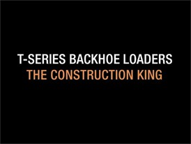 Case Construction Equipment T-Series Backhoe Loaders: The Construction King