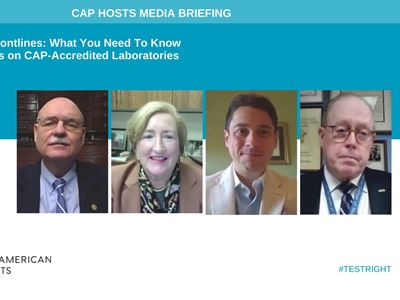 CAP20 Media Briefing on COVID-19 Economic and Workforce Challenges at CAP Accredited Laboratories