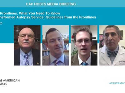 CAP20 Media Briefing on COVID-19 Autopsy, Safety, Policies and Procedures