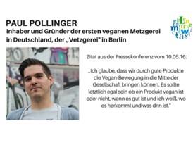 """Zitat: Paul Pollinger, Inhaber und Gründer der ersten veganen Metzgerei in Deutschland, der """"Vetzgerei"""" in Berlin"""