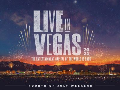 Vegas is Back! Destination will Celebrate with Independence Day Fireworks and the Return of Live Ent