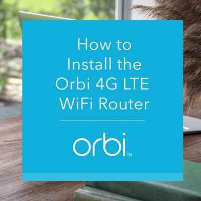 Orbi 4G LTE Advanced WiFi Router LBR20 - How to No URL