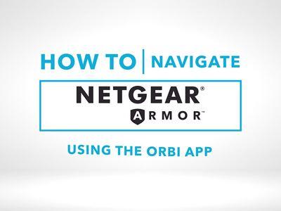 NETGEAR Armor Orbi - How To Navigate