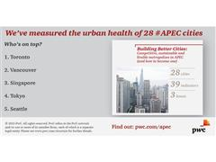 Toronto, Vancouver and Singapore come out tops in PwC's Building Better Cities survey