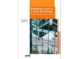 Building trust in a time of change; 2013 Global Annual Review