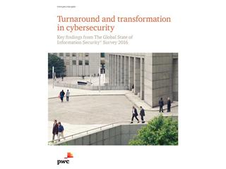 Business Leaders Gaining on Cybersecurity Risks, according to the PwC CIO and CSO Global State of Information Security® Survey 2016