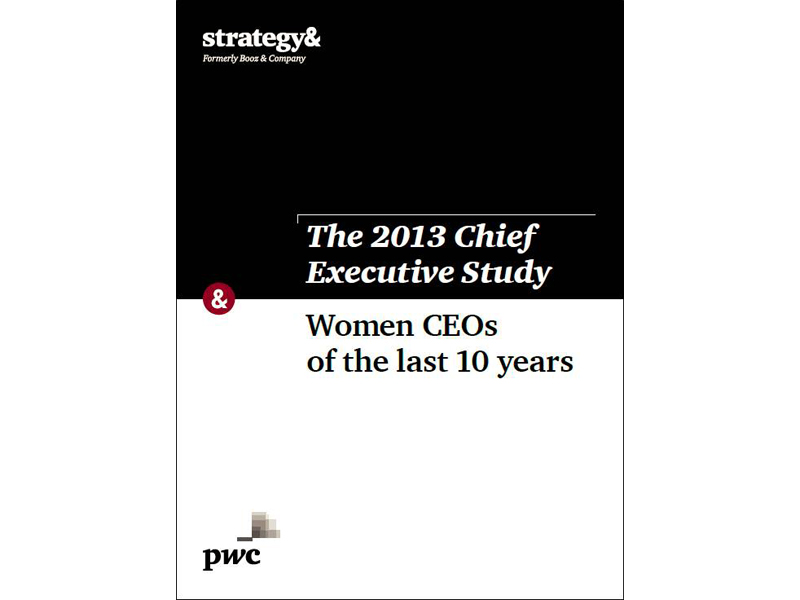 The 2013 Chief Executive Study: Women CEOs of theLast 10 Years