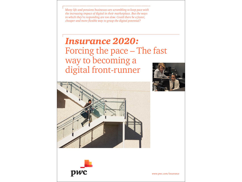 Insurance 2020: Forcing the pace: The fast way to becoming a digital front-runner