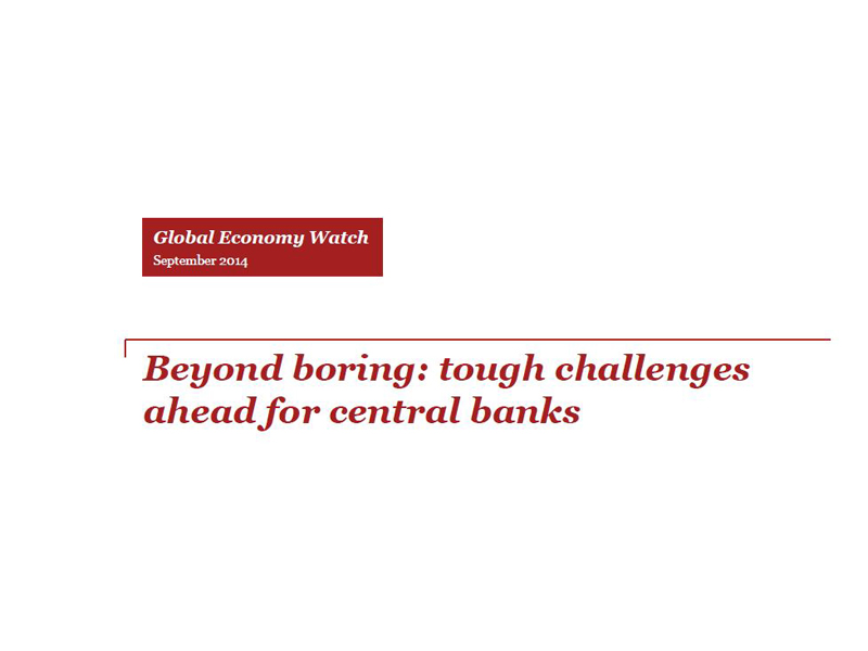 Global Economic Watch: Beyond Boring