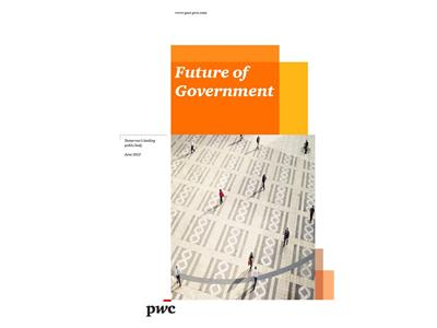 Future of Government: PwC report challenges public leaders to act differently in order to gain public trust in a more collaborative style of government