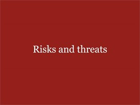 Risks and threats