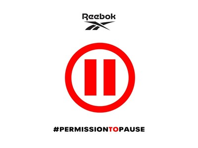 REEBOK ENCOURAGES YOU TO GIVE YOURSELF #PERMISSIONTOPAUSE